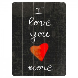 Love You More Wall Sign