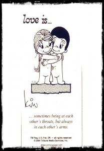 love is… sometimes being at each other's throats, but always in each other's arms…